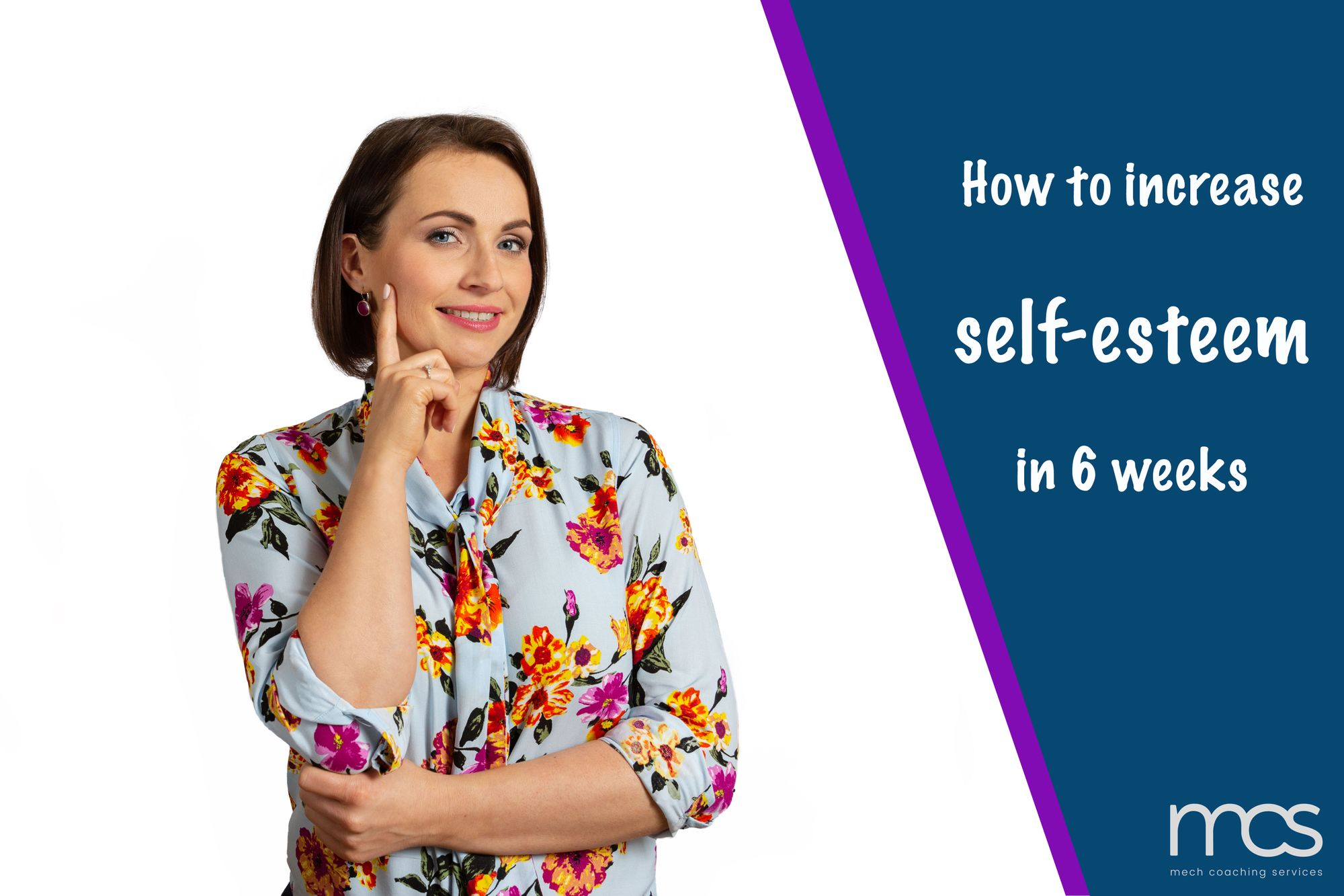 How to increase your self-esteem in 6 weeks?